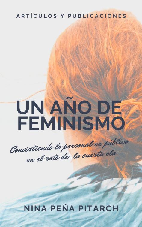 un año de feminismo - libro - mujer - nina peña