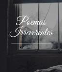 poemas irreverentes - nina peña - poemas - poesía